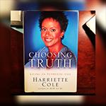 Choosing Truth by Harriette Cole FB Post